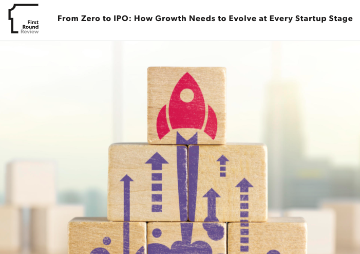 From Zero to IPO: How Growth Needs to Evolve at Every StartupStage
